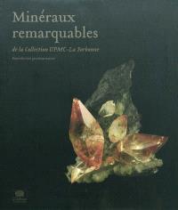 Minéraux remarquables : de la collection UPMC-La Sorbonne : reproduction grandeur nature = Remarkable minerals