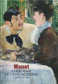 Manet : l'héroïsme de la vie moderne