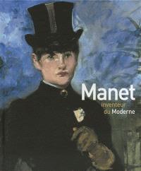Manet inventeur du moderne : exposition, Musée d'Orsay, 5 avril-3 juillet 2011