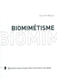 Biomimétisme : quand la nature inspire des innovations durables = Biomimicry