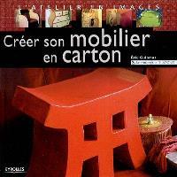 Créer son mobilier en carton, Créer son mobilier en carton