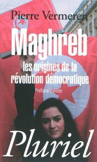 Maghreb : les origines de la révolution démocratique