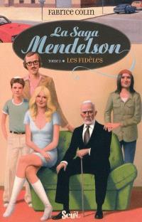 La saga Mendelson. Volume 3, Les fidèles