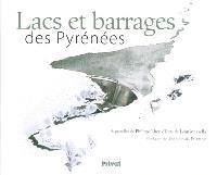 Lacs et barrages des Pyrénées