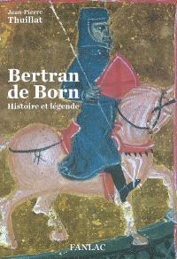 Bertran de Born : histoire et légende