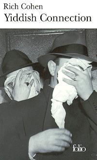 Yiddish connection : histoires vraies des gangsters juifs américains