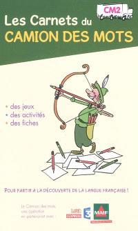 Les carnets du camion des mots, CM2 : des jeux, des activités, des fiches pour partir à la découverte de la langue française !
