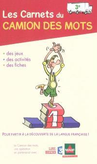 Les carnets du camion des mots, 3e : des jeux, des activités, des fiches pour partir à la découverte de la langue française !