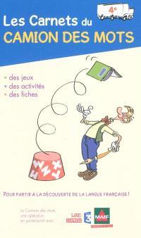 Les carnets du camion des mots, 4e : des jeux, des activités, des fiches pour partir à la découverte de la langue française !