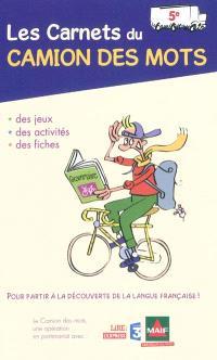 Les carnets du camion des mots, 5e : des jeux, des activités, des fiches pour partir à la découverte de la langue française !