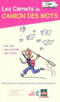 Les carnets du camion des mots, CM1 : des jeux, des activités, des fiches pour partir à la découverte de la langue française !