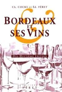 Bordeaux et ses vins : classés par ordre de mérite dans chaque commune
