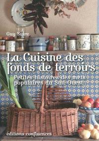 La cuisine des fonds de terroirs : petites histoires des mets populaires du Sud-Ouest