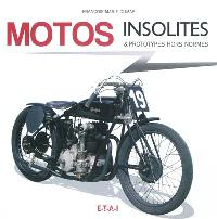 Motos insolites : & prototypes hors normes