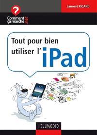 Tout pour bien utiliser l'iPad