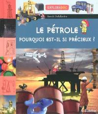 Le pétrole, pourquoi est-il si précieux ?