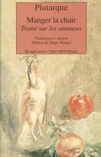 Manger la chair : traité sur les animaux