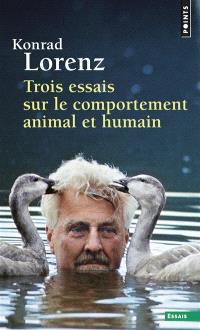 Trois essais sur le comportement animal et humain : les leçons de l'évolution de la théorie du comportement