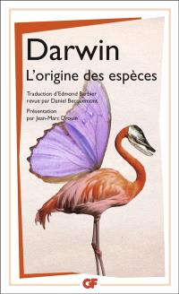 L'origine des espèces au moyen de la sélection naturelle ou La préservation des races favorisées dans la lutte pour la vie