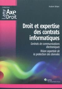 Droit et expertise des contrats informatiques : contrats de communications électroniques : vision expertale de la protection des données