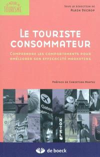 Le touriste consommateur : comprendre les comportements pour améliorer son efficacité marketing