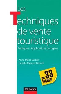 Les techniques de vente touristique : pratiques, applications corrigées : en 33 fiches