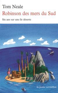 Robinson des mers du Sud : six ans sur une île déserte