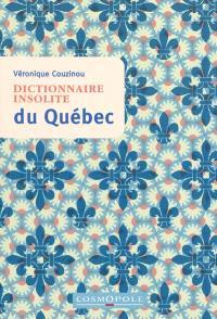 Dictionnaire insolite du Québec