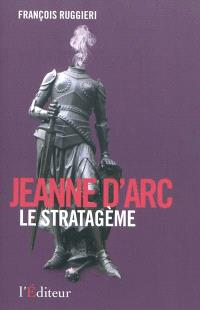 Jeanne d'Arc, le stratagème : document