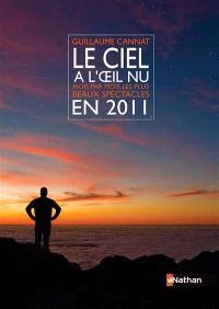 Le ciel à l'oeil nu en 2011 : mois par mois les plus beaux spectacles