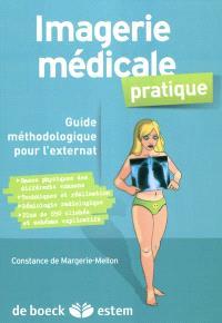 Imagerie médicale pratique : guide méthodologique pour l'externat