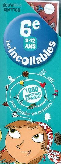 Les incollables 6e, 11-12 ans : 1.000 questions-réponses pour stimuler ses neurones !
