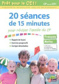 Prêt pour le CE1 ! : 20 séances de 15 minutes pour réviser l'année du CP : français, maths