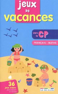 Jeux de vacances, vers le CP : français, maths