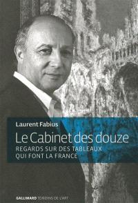 Le cabinet des douze : regards sur des tableaux qui font la France