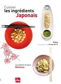 Cuisiner les ingrédients japonais : les ingrédients du régime Okinawa