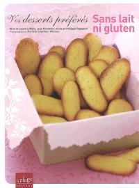 Vos desserts préférés sans lait ni gluten