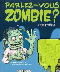Parlez-vous zombie ? : guide pratique