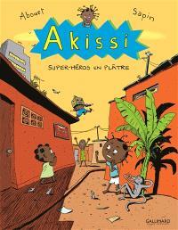 Akissi. Volume 2, Super-héros en plâtre