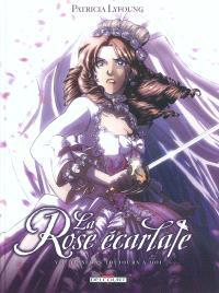 La rose écarlate. Volume 7, Tu seras toujours à moi