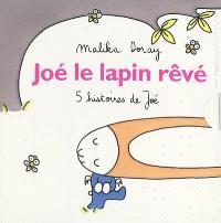 Joé le lapin rêvé : 5 histoires de Joé