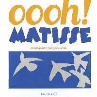 Oooh ! Matisse