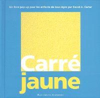 Carré jaune : un livre pop-up pour les enfants de tous les âges