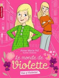 Le monde de Violette. Volume 1, Vas-y, Violette !