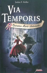 Via temporis, Opération Marie-Antoinette