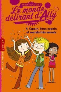 Le monde délirant d'Ally. Volume 4, Copain, faux copain et secrets très secrets