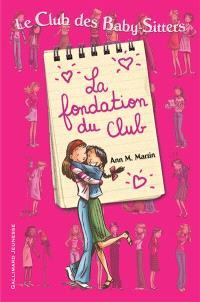 Le Club des baby-sitters, La fondation du Club; L'idée géniale de Kristy