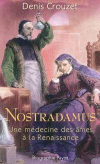 Nostradamus : une médecine des âmes à la Renaissance