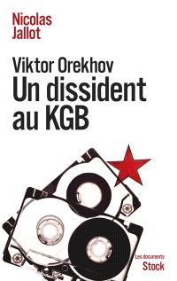 Viktor Orekhov : un dissident au KGB