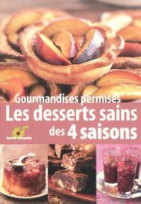 Gourmandises permises : les desserts sains des quatre saisons